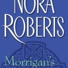MORRIGAN'S CROSS BOOK 1 OF THE CIRCLE TRILOGY BY NORA ROBERTS IN SOFT COVER