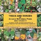Trees and Shrubs of Acadia National Park and Vicinity