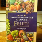 The Smart Gardener's Guide to Growing Fruits