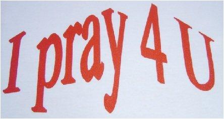 I Pray 4 U T-Shirts