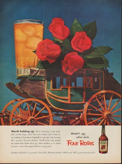 """1952 Four Roses Whiskey Ad """"Worth holding up"""""""