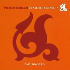 fleetwood mac) peter green splinter group time traders new blues cd