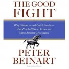 The Good Fight by Peter Beinart (2006, Abridged, CD ) Why Liberals can Win the