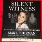 SILENT WITNESS: The Untold Story of Terri Schiavo's Death by Mark Fuhrman CD