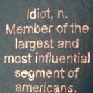 Idiot, n. :