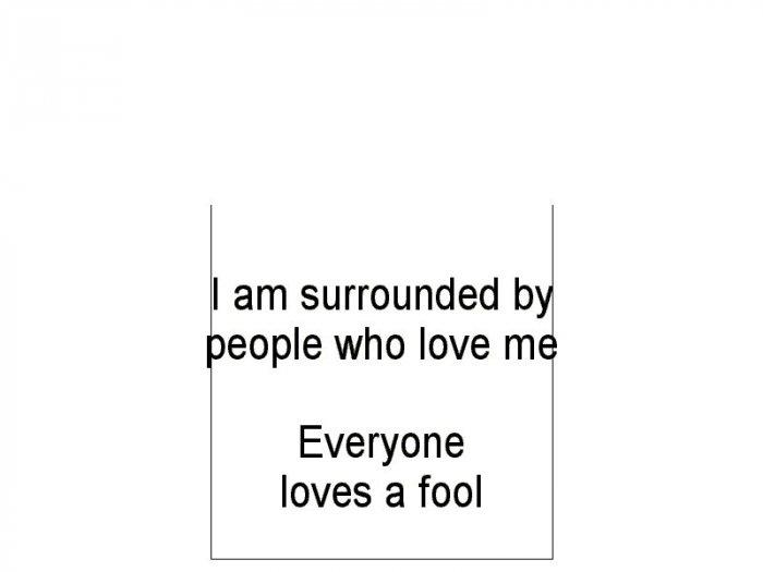 Everyone Loves A Fool