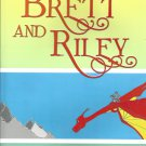 The Tale of Brett and Riley