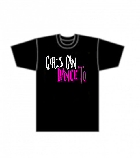 Girls Can Dance Too T-shirt £12.00/$22.00