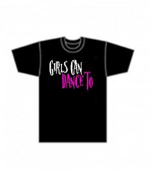 Girls Can Dance Too T-shirt £12.00/$22.00