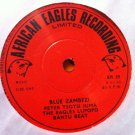 THE EAGLES LUPOPO 45 blue zambezi / lyankoya AFRICAN EAGLES RECORDING