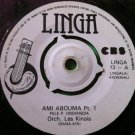 ORCH LES KINOIS 7&quot; ami abouma pt 1 & 2 LINGA vinyl 45