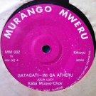 """KABAYA MUOYO CHOIR 7"""" gatagati / ndogo MURANGO MWERU 45 vinyl"""