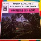 "ORCHESTRE LES NOIRS 7"" masiya batela - ata basali PATHE 45 single vinyl"