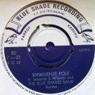 THE BLUE SHADE BAND 45  Barende - Khwijenje Pole BLUE SHADE RECORDING