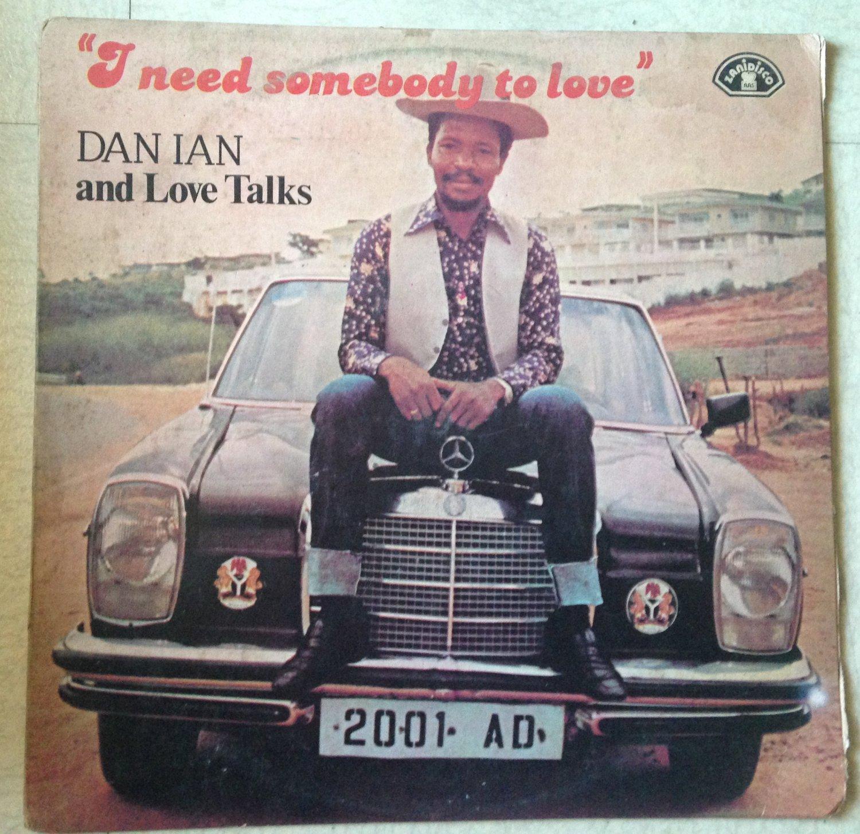 DAN IAN & THE LOVE TALKS LP i need somebody to love NIGERIA AFRO DISCO ZANIDISCO