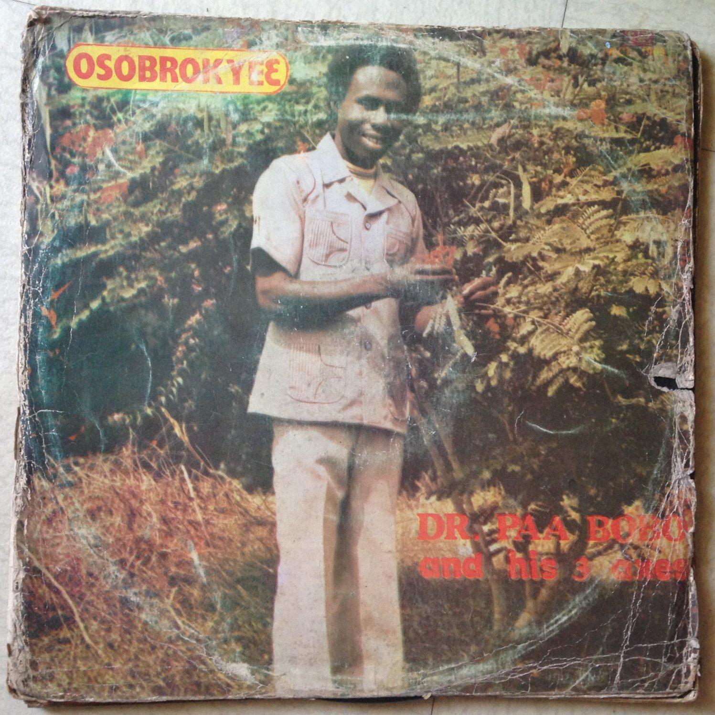 DR PAA BOBO & HIS 3 AXERS LP osobrokyee GHANA HIGHLIFE mp3 NIGERIA