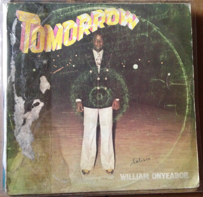 WILLIAM ONYEABOR LP tomorrow NIGERIA COSMIC AFRO FUNK mp3 LISTEN