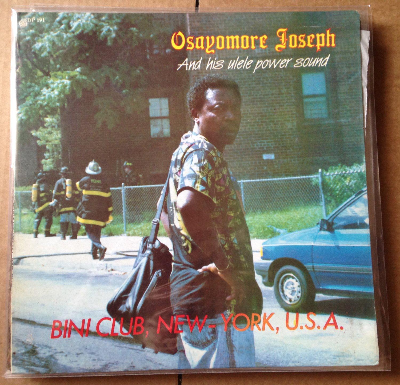 OSAYOMORE JOSEPH & HIS ULELE POWER SOUND LP bini club  NYC NIGERIA mp3 LISTEN