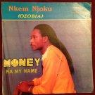 NKEM NJOKU OZOBIA LP money na my name NIGERIA mp3 LISTEN