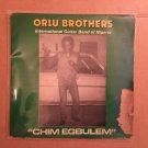 ORLU BROTHERS INT. GUITAR BAND LP chim egbulem NIGERIA mp3 LISTEN