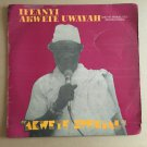 IFEANYI AKWETE UWAYAH & HIS BENDELITES INT. LP akwete special NIGERIA mp3 LISTEN