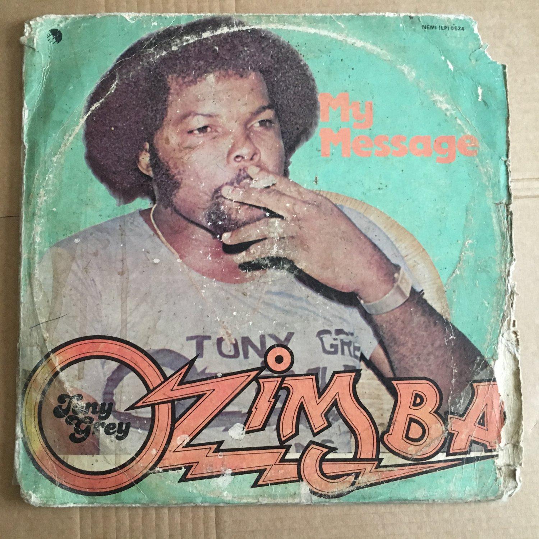 TONY GREY & THE OZIMBA MESSENGERS LP my message NIGERIA DISCO BOOGIE FUNK mp3 LISTEN