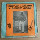 MUDDY IBE & HIS NKWA BROTHERS SYSTEM LP same NIGERIA DEEP HIGHLIFE mp3 LISTEN