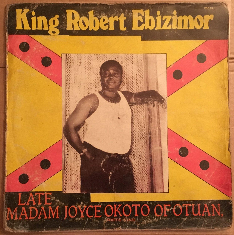 KING ROBERT EBIZIMOR LP late madam HIGHLIFE NIGERIA mp3 LISTEN
