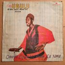 KING UBULU & HIS INTERNATIONAL BAND OF AFRICA LP onweli egwu NIGERIA mp3 LISTEN
