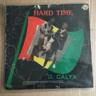 D. CALYX LP hard time NIGERIA REGGAE mp3 LISTEN