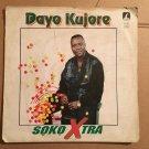 DAYO KUJORE LP soko xtra NIGERIA mp3 LISTEN