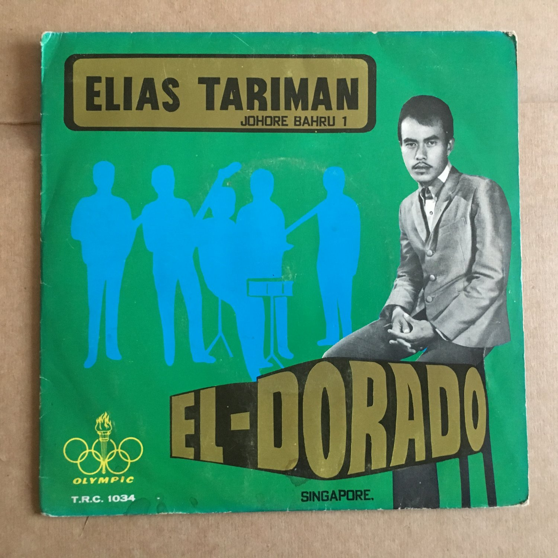 ELIAS TARIMAN & EL DORADO 45 EP sumbangseh MALAYSIA GARAGE singapore mp3 LISTEN