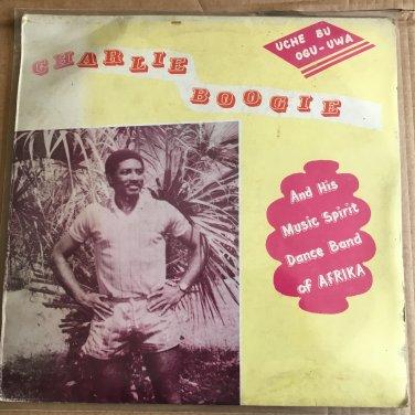 CHARLIE BOOGIE & HIS MUSIC SPIRIT DANCE BAND LP uche bu NIGERIA mp3 LISTEN