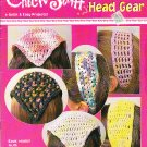*Crochet CHICK Stuff * 6 * Quick and Easy Designs HEAD GEAR