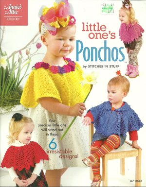 *Crochet Annie's Attic - Little One's Ponchos - 6 Designs