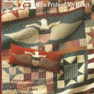*America - The Pride of My Heart - Fabulous Patriotic Quilts and Pillows