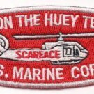 USMC HML-367 Scarface I'm on the Huey Helicopter Team Patch