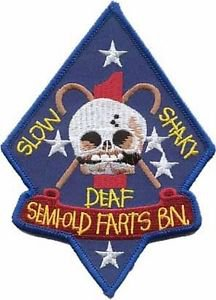 USMC OLD FARTS BN, Slow Shaky Deaf Military Patch