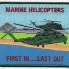 USMC Marine Helicopters First in..... Last out Patch #1