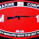 USMC MOS M-14 When It Absolutely Needs To Be Shot Today Patch