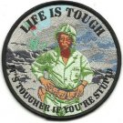 USMC Life Is Tough It's Tougher If You're Stupid Patch