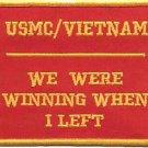 USMC Vietnam We were Winning When I Left Patch