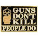 Guns Don't Kill, People Do Pin