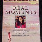 Real Moments! Book by Barbara DeAngelis PHD Happiness, Heart and Spirit!