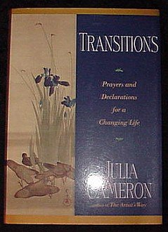 Transitions! Prayers and Declarations for a Changing Life! Book by Julia Cameron