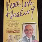 Peace, Love and Healing! Bodymind Communication & the Path to Self-Healing! Book by Bernie Siegel