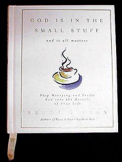 God is in the Small Stuff! Stop Worrying & Invite God into Your Life! Hardcover Book by Bruce & Stan