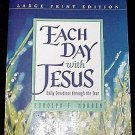 Each Day with Jesus! Daily Devotions through the Year! Book by Rudolph F Norden in Large Print!