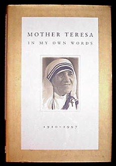 Mother Teresa in My Own Words! Beautiful Hardcover Book!