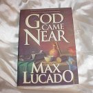 GOD Came Near! Book by Max Lucado! EXCELLENT, Feel Good Reading! (I love this author!)